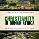 J.P. Burns Jr. & R.M. Jensen: Christianity in Roman Africa. The Development of Its Practices and Beliefs