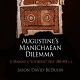 "J. BeDuhn: Augustines Manichaean Dilemma, Vol. 2. Making a ""Catholic"" Self, 388-401 C.E. (Divinations: Rereading Late Ancient Religion"