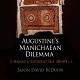 "J. BeDuhn: Augustines Manichaean Dilemma, Vol. 2. Making a ""Catholic"" Self, 388-401 C.E. (Divinations: Rereading Late Ancient Religion"