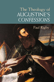 P. Rigby: The Theology of Augustine's Confessions