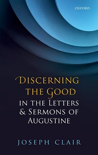 J. Clair: Discerning the Good in the Letters and Sermons of Augustine